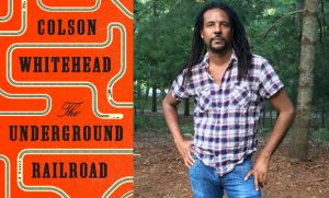 "Graphic of ""The Underground Railroad"" book cover and Colson Whitehead portrait"