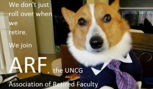 """Photo of an ARF banner with a picture of a dog, that reads, """"We don't just roll over when we retire. We join ARF, the UNCG Association of Retired Faculty."""""""