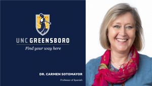 Graphic of UNCG logo and portrait of Dr. Carmen Sotomayor