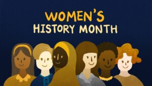 "Blue graphic with ""Women's History Month"" text and cartoon women at the bottom."